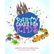 Party Cakes for Kids,Hislop, Annette; Ross, Linda;...,9781742576886