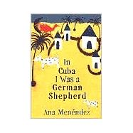 In Cuba I Was a German...,Menendez, Ana,9780802116888