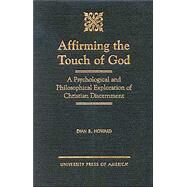 Affirming the Touch of God A...,Howard, Evan B.,9780761816898