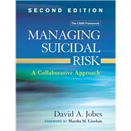 Managing Suicidal Risk,...,Jobes, David A.; Linehan,...,9781462526901
