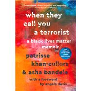When They Call You a Terrorist,Khan-Cullors, Patrisse;...,9781250306906