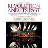 Revolution and Its Past: Identities and Change in Modern Chinese History by Schoppa, R. Keith, 9780205726912