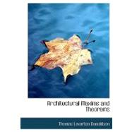 Architectural Maxims and Theorems by Donaldson, Thomas Leverton, 9780554756912