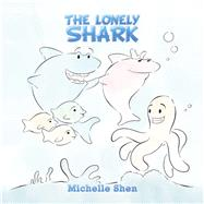 The Lonely Shark by Shen, Michelle, 9781796066913