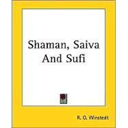 Shaman, Saiva And Sufi,Winstedt, Richard O.,9781419146916