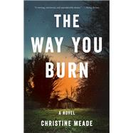 The Way Youburn by Meade, Christine, 9781631526916