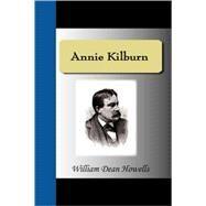 Annie Kilburn by Howells, William Dean, 9781595476920
