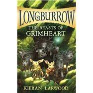 The Beasts of Grimheart by Larwood, Kieran; Wyatt, David, 9780358206927