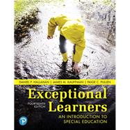 Exceptional Learners An Introduction to Special Education by Hallahan, Daniel P.; Kauffman, James M.; Pullen, Paige C., 9780134806938