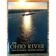 The Ohio River,Pearce, John Ed; Nugent,...,9780813116938