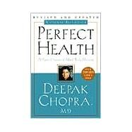 Perfect Health--Revised and...,Chopra, Deepak,9780609806944