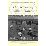 Season of Lillian Dawes : A Novel by Mosby, Katherine, 9780060936952