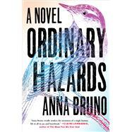 Ordinary Hazards by Bruno, Anna, 9781982126957