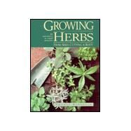 Growing Herbs from Seed, Cutting and Roots; An Adventure in Small Miracles by Unknown, 9780934026963