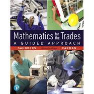 Mathematics for the Trades A...,Saunders, Hal; Carman, Robert,9780134756967