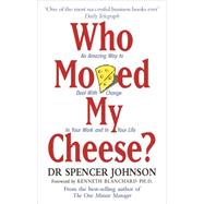 Who Moved My Cheese? by Spencer Johnson, 9780091816971