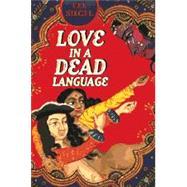 Love in a Dead Language,Siegel, Lee,9780226756974