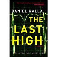 The Last High by Kalla, Daniel, 9781501196980