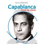 Capablanca Move by Move,Lakdawala, Cyrus,9781857446982