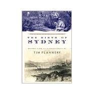 The Birth of Sydney,Flannery, Tim,9780802136992