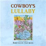 Cowboy's Lullaby by Jaymes, Sheylyn; Thalheimer, Kyle, 9781796076998