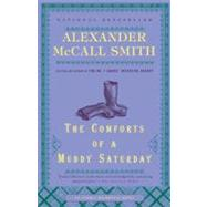 The Comforts of a Muddy Saturday by McCall Smith, Alexander, 9780307397003