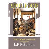 Soul Food With a Touch of Essence by Peterson, L. F., 9781796027006