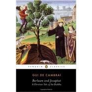 Barlaam and Josaphat by De Cambrai, Gui; McCracken, Peggy; Lopez, Donald S., Jr., 9780143107019