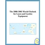 The 2000-2005 World Outlook for Lawn and Garden Equipment by The  Research Group, 9780757657023