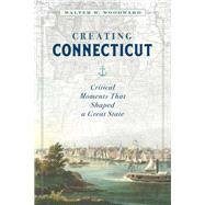 Creating Connecticut by Woodward, Walt, 9781493047024