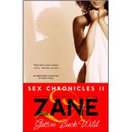 Zane's Gettin' Buck Wild Sex Chronicles II by Zane, 9780743457026