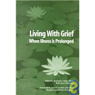 Living With Grief: When Illness is Prolonged by Doka,Kenneth J., 9781560327035