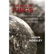 The Vice of Kings by Horsley, Jasun, 9781911597049