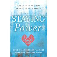 Staying Power by Kent, Carol; Kent, Gene; Lambert, David; Lambert, Cindy, 9780800737054