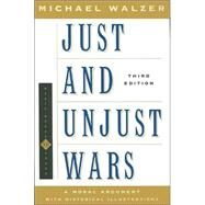Just and Unjust Wars : A...,Walzer, Michael,9780465037056