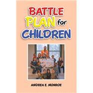 Battle Plan for Children by Monroe, Andrea E., 9781796027068