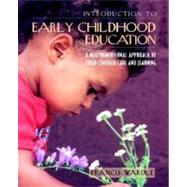 Introduction to Early Childhood Education A Multidimensional Approach to Child-Centered Care and Learning by Wardle, Francis, 9780321077073