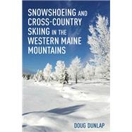 Snowshoeing and Cross-country...,Dunlap, Doug,9781608937073
