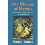 The Gospel of Germs,Tomes, Nancy,9780674357082