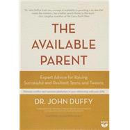 The Available Parent by Duffy, John, Dr.; Phelan, Thomas W., Dr.; Colacci, David, 9781482997095