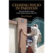 Chasing Polio in Pakistan by Closser, Svea, 9780826517098