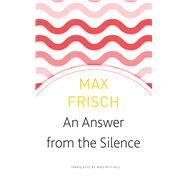 An Answer from the Silence by Frisch, Max; Mitchell, Mike, 9780857427106