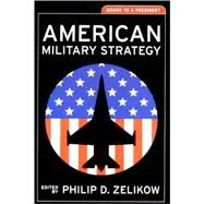 American Military Strategy Memos to a President by Zelikow, Philip D., 9780393977110