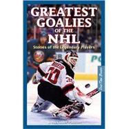 Great Goalies of the NHL: Stories of the Legendary Players by Poulton, J. Alexander, 9781897277126