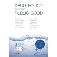 Drug Policy and the Public Good by Babor, Thomas F.; Caulkins, Jonathan P.; Edwards, Griffith; Fischer, Benedikt; Foxcroft, David R.; Humphreys, Keith; Obot, Isidore S.; Rehm, Jürgen; Reuter, Peter, 9780199557127