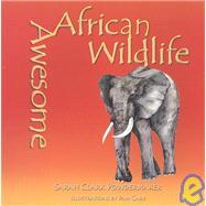 Awesome African Wildlife,Powdermaker, Sarah Clark;...,9781931807128