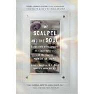 The Scalpel and the Soul Encounters with Surgery, the Supernatural, and the Healing Power of Hope by Hamilton, Allan J., 9781585427130