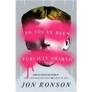 So You've Been Publicly Shamed,Ronson, Jon,9781594487132