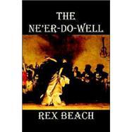 The Ne'er-do-well by Beach, Rex, 9780809567133