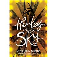 Harley in the Sky by Bowman, Akemi Dawn, 9781534437135